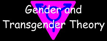 Gender and Transgender Theory